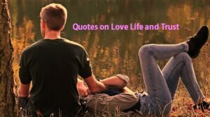 Quotes on Love Life and Trust