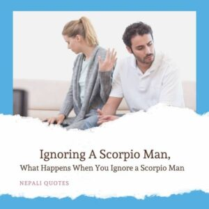 Ignoring a Scorpio Man can Be Disaster